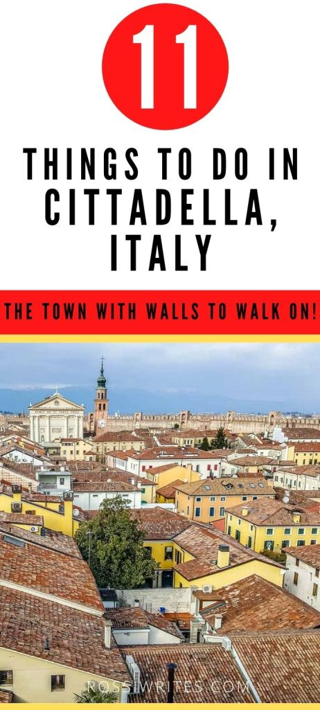 Pin Me - 11 Things to Do in Cittadella, Italy - rossiwrites.com