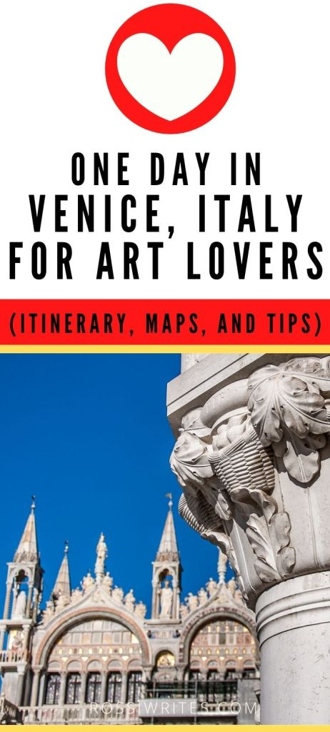 Pin Me - One Day in Venice, Italy for Art Lovers - Itinerary with Maps and Tips - rossiwrites.com