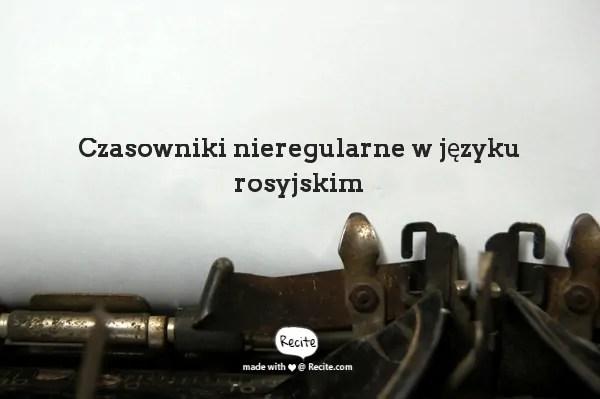 Czasowniki nieregularne rosyjskie