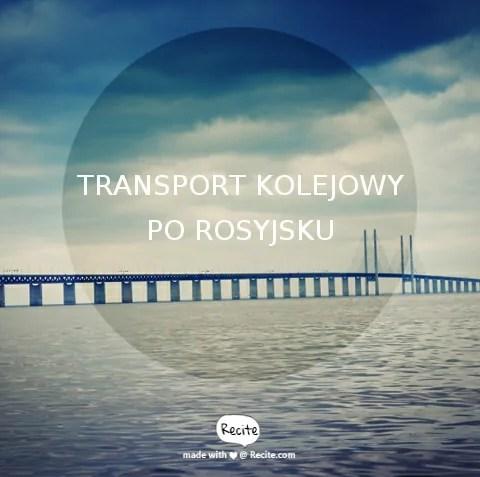 Transport kolejowy po rosyjsku