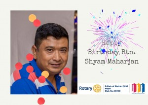 Happy Birthday to Rtn. Shyam Maharjan !