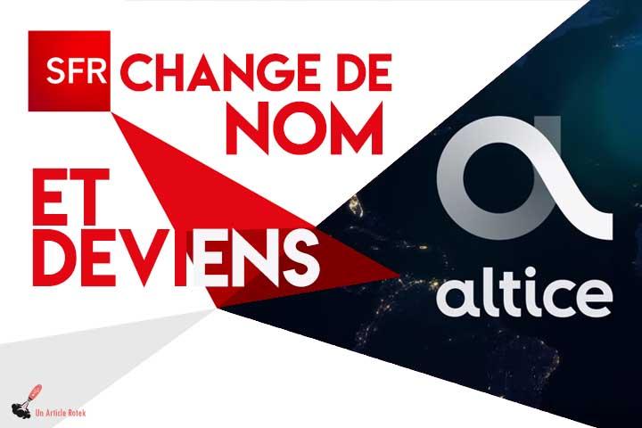 Le groupe SFR change de nom et devient Altice  !