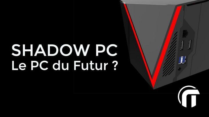 Shadow, le PC gaming du futur bientôt lancé !