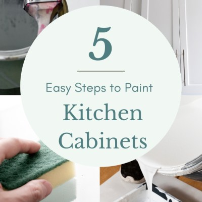 Kitchen Cabinets: How to Paint in 5 Easy Steps