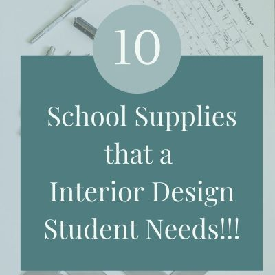 Top 10 School Supplies for Interior Design Students