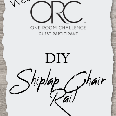 One Room Challenge Spring 2019: DIY Faux Shiplap Chair Rail