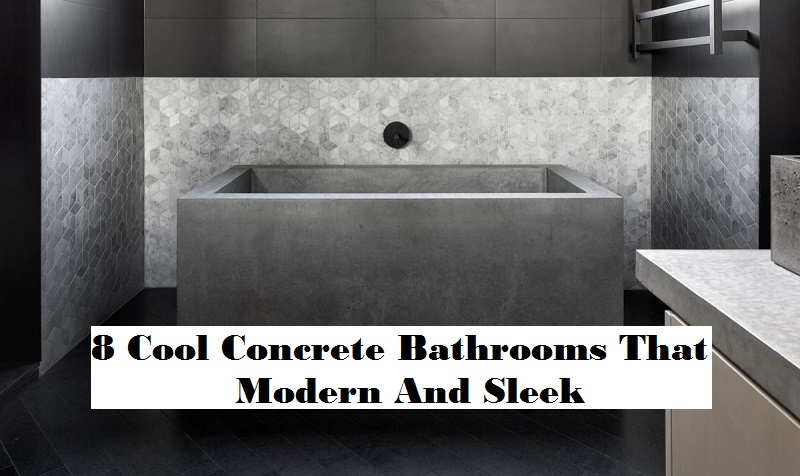 8 cool concrete bathrooms that modern and sleek