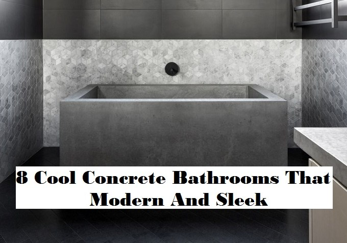 8 cool concrete bathrooms that modern and sleek