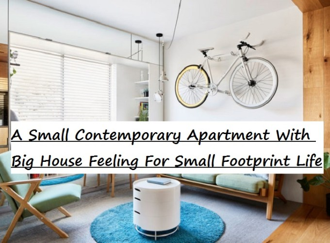 A small contemporary apartment with big house feeling for small footprint life