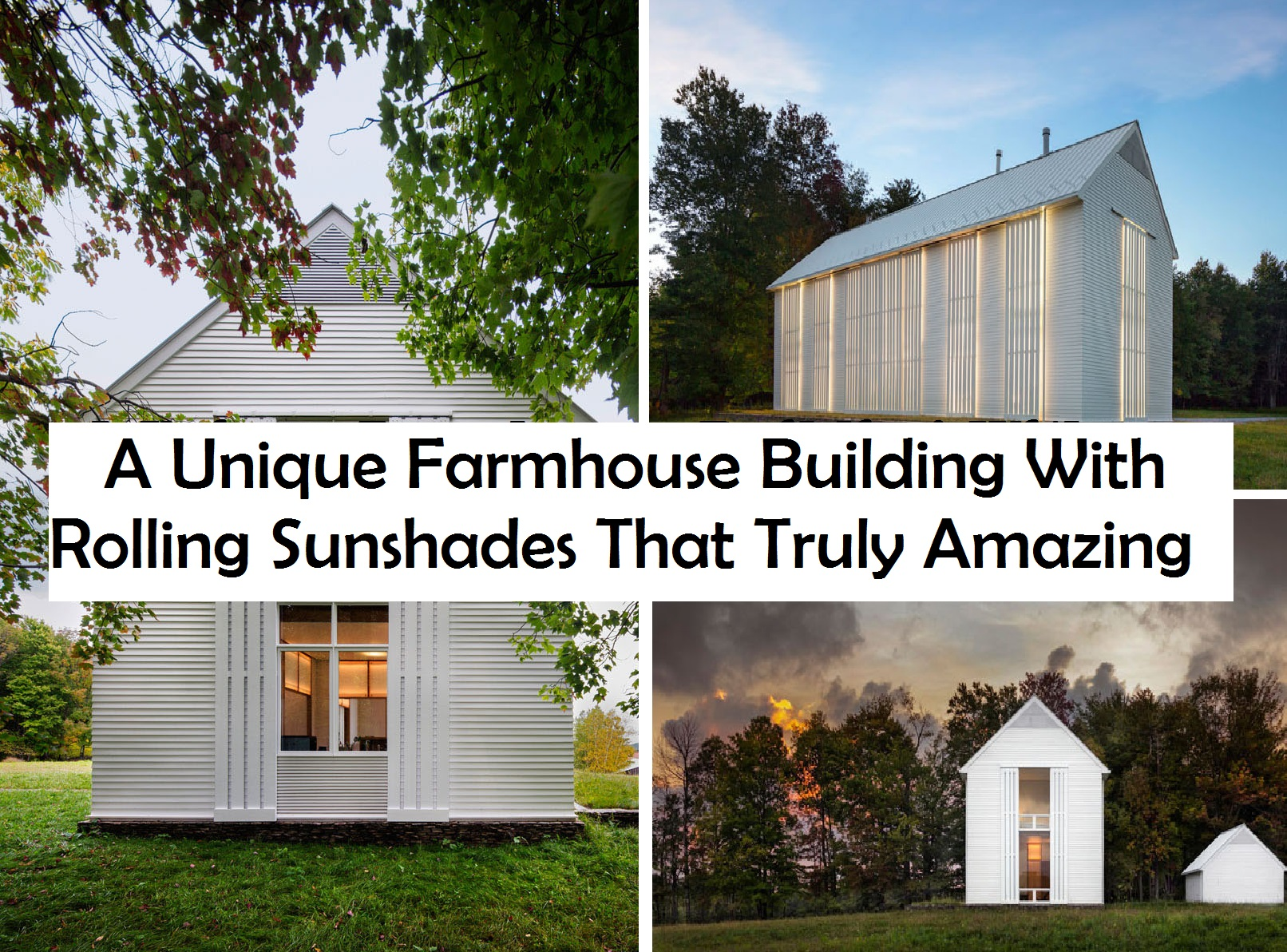 A unique farmhouse building with rolling sunshades that truly amazing