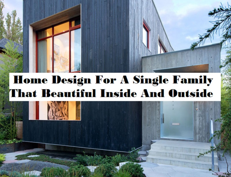 Home Design For A Single Family That Beautiful Inside And Outside Roundecor