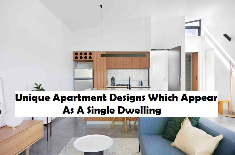 Unique apartment designs which appear as a single dwelling