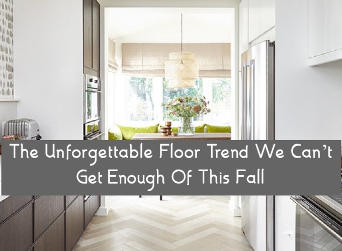 The Unforgettable Floor Trend We Can't Get Enough Of This Fall