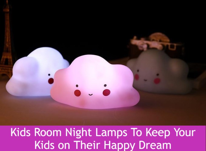 Kids Room Night Lamps To Keep Your Kids on Their Happy Dream