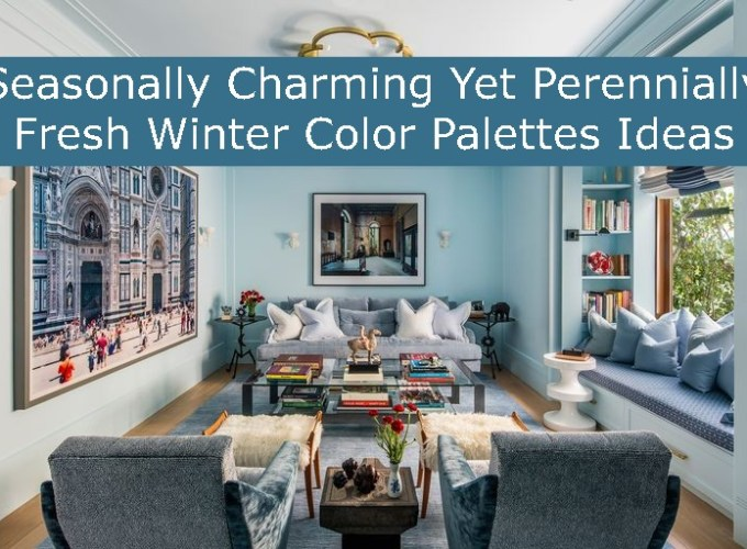 Seasonally Charming Yet Perennially Fresh Winter Color Palettes Ideas