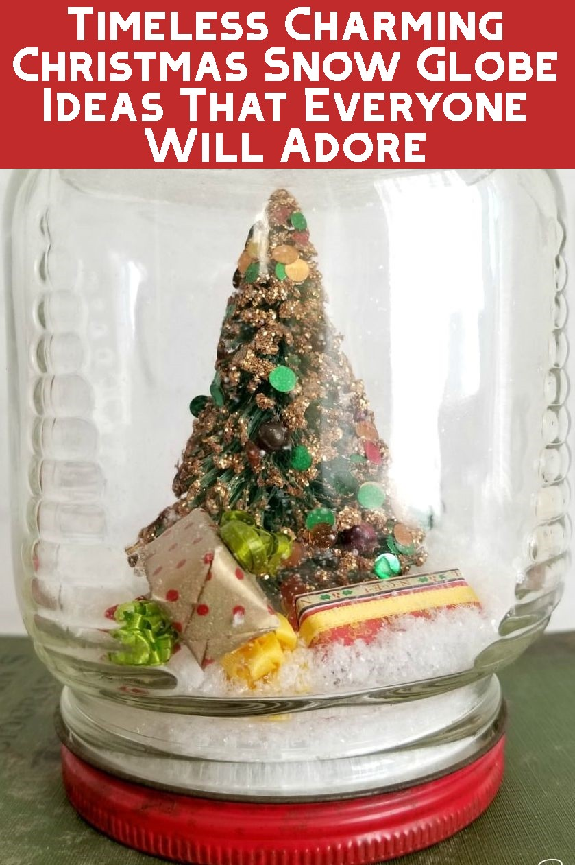 Timeless Charming Christmas Snow Globe Ideas That Everyone Will Adore