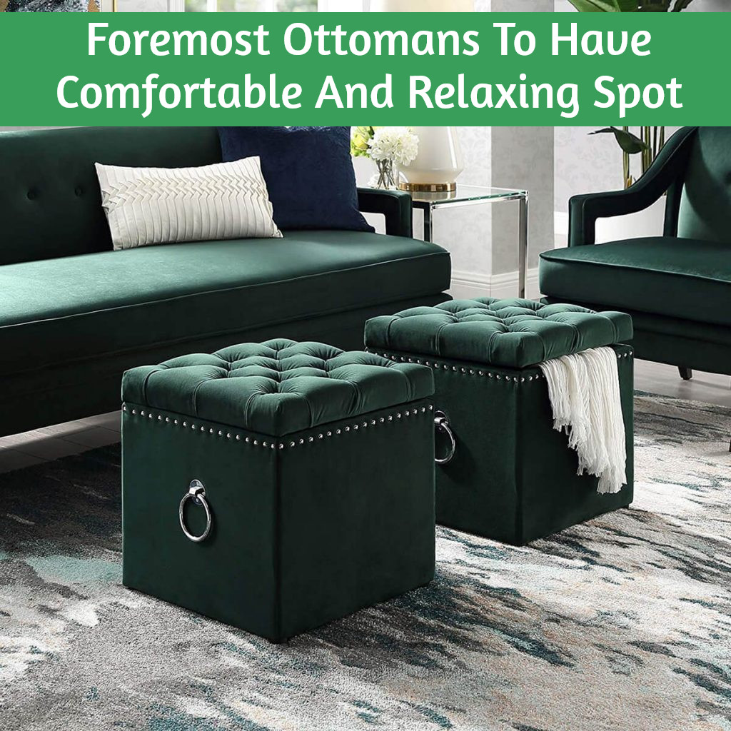 Foremost Ottomans To Have Comfortable And Relaxing Spot