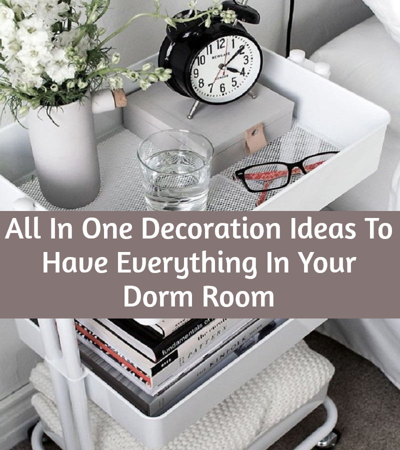 All In One Decoration Ideas To Have Everything In Your Dorm Room