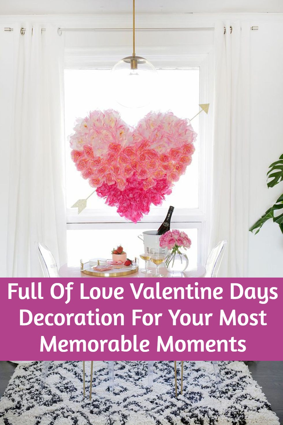 Full Of Love Valentine Days Decoration For Your Most Memorable Moments