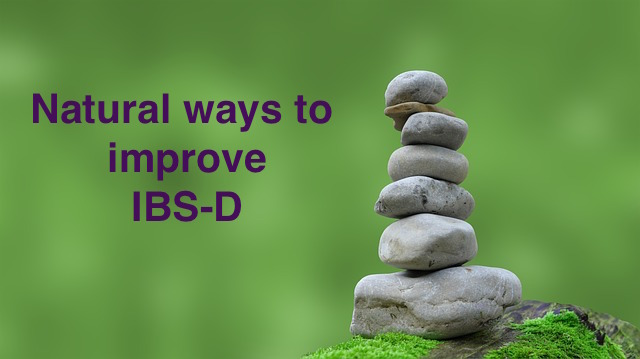 Natural ways to improve IBS-D