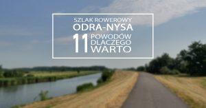 Szlak rowerowy Odra-Nysa... 11 powodów dlaczego warto!