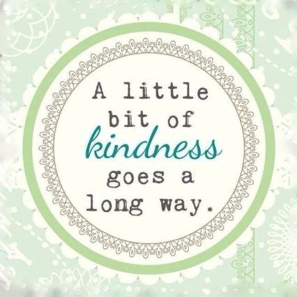 A Little Bit of Kindness Goes A Long Way
