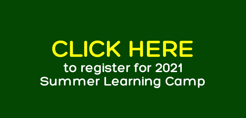 Click here to register for Summer Camp 2021