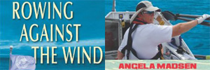 Rowing Against the Wind by Angela Madsen