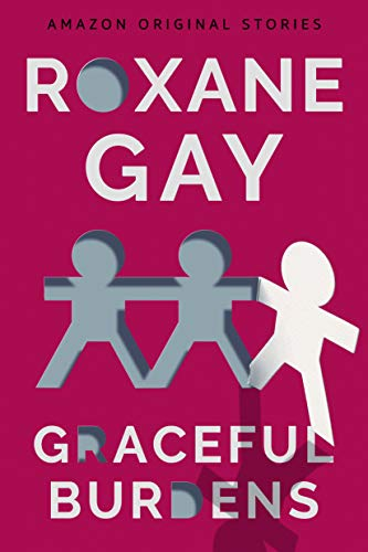 Cover of Graceful Burdens by Roxane Gay