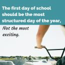 The first day of school should be the most structured day of the year