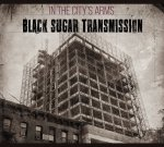 "Black Sugar Transmission ""In The City's Arms"" Album Review"