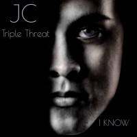 "JC Triple Threat – ""I Know"""