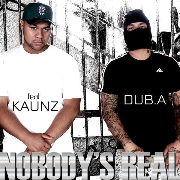 """DUB. A – """"Nobody's Real"""""""