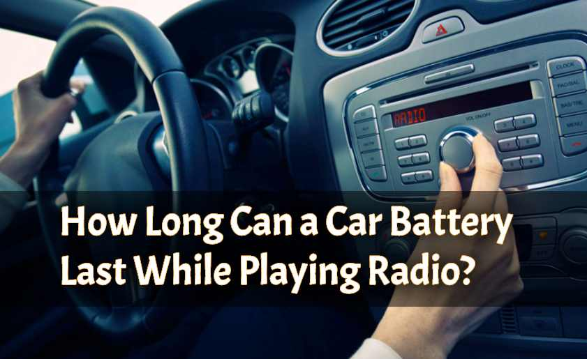 How Long Can a Car Battery Last While Playing Radio?