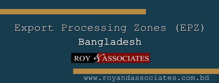 Export Processing Zones (EPZ) in Bangladesh