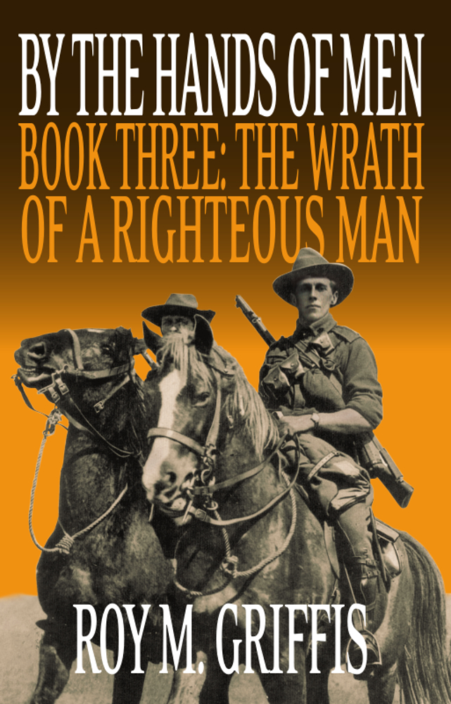 "By the Hands of Men, Book Three:  ""The Wrath of a Righteous Man"""