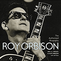 The Authorized Roy Orbison, book by Wesley, Roy Jr and Alex Orbison