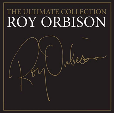 """Roy Orbison - """"The Ultimate Collection"""
