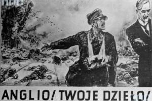 """Propagandowy niemiecki plakat """"Anglio, twoje dzieło!""""."""