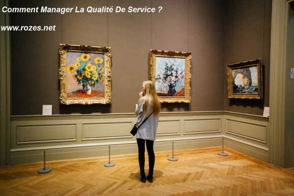 Comment manager la qualité de service - Expérience Client - www.rozes.net