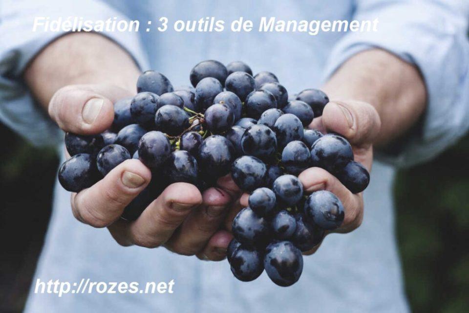Fidélisation : 3 outils de Management