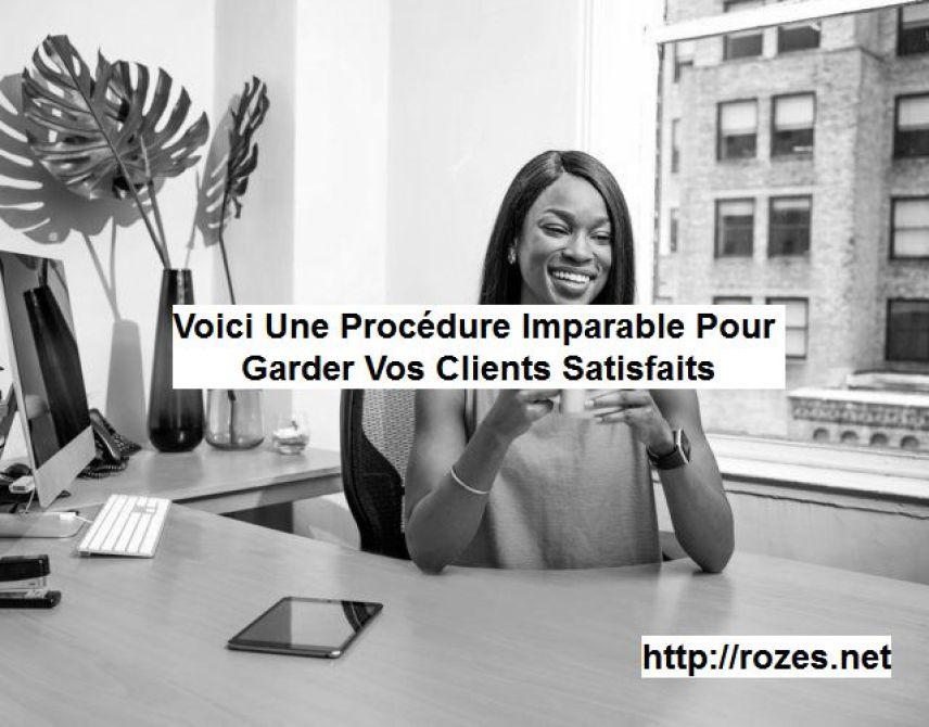 VOC : Voici Une Procédure Imparable PourGarder Vos Clients Satisfaits