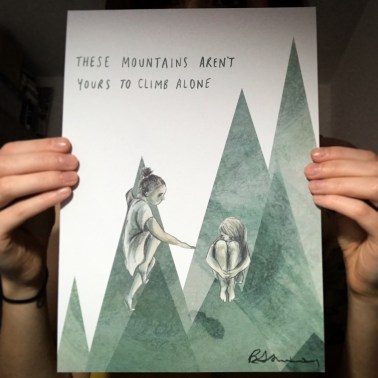 These Mountains Aren't Yours to Climb Alone Print for 42nd Street Manchester