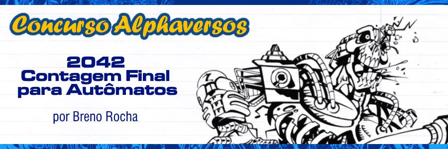Concurso Alphaversos 2018 - 2042 Contagem Final para Autômatos