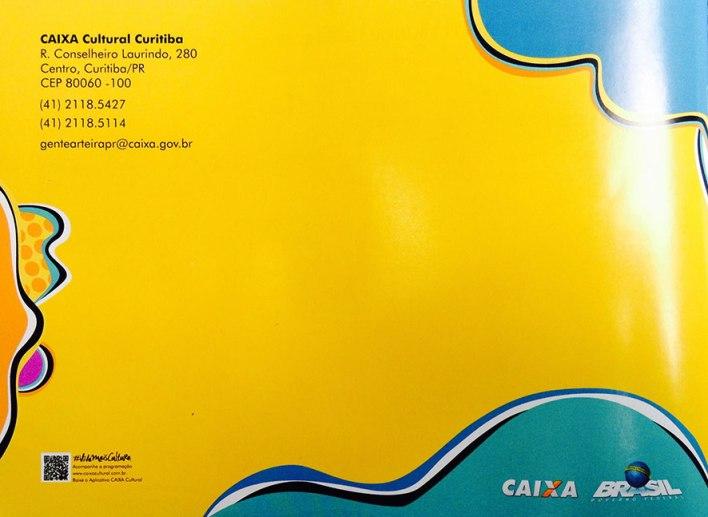 Telefones de contato da Caixa Cultural: (41) 2118-5427 / (41) 2118-5114. E-mail: gentearteirapr@caixa.gov.br