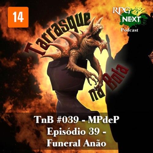 Capa do Tarrasque na Bota 39 - A mina perdida de Phandelver - Episódio 39 - Funeral Anão