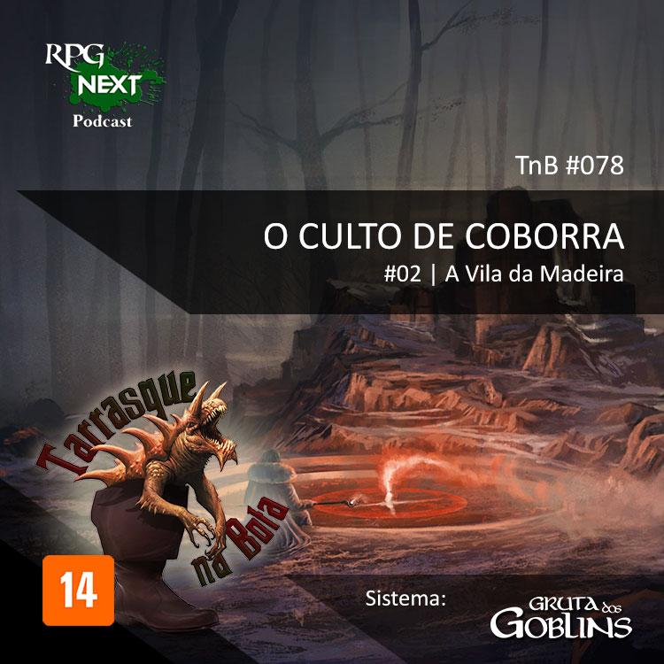 TnB #078 – RPG: GdG – Ep.2 – O culto de Coborra - A Vila da Madeira