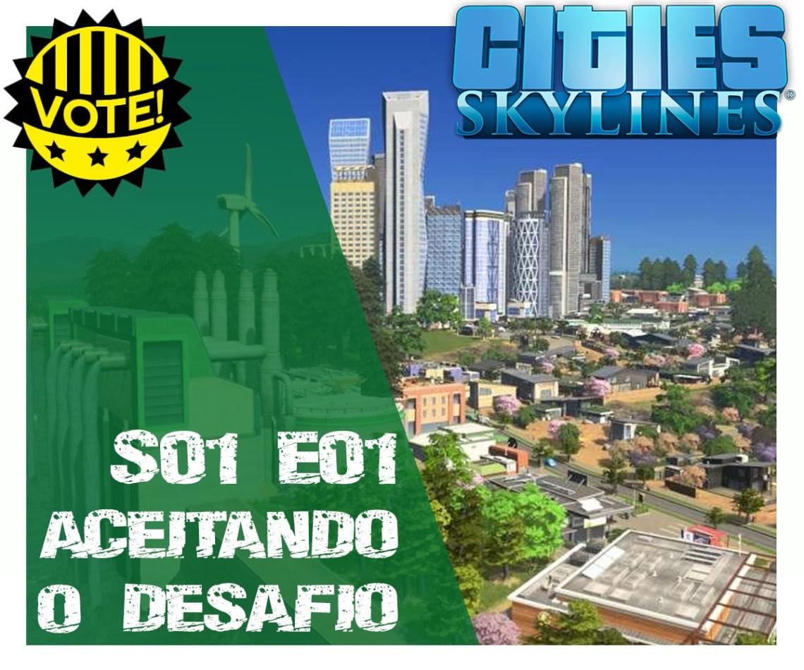 Cities Skylines - Aceitando o Desafio