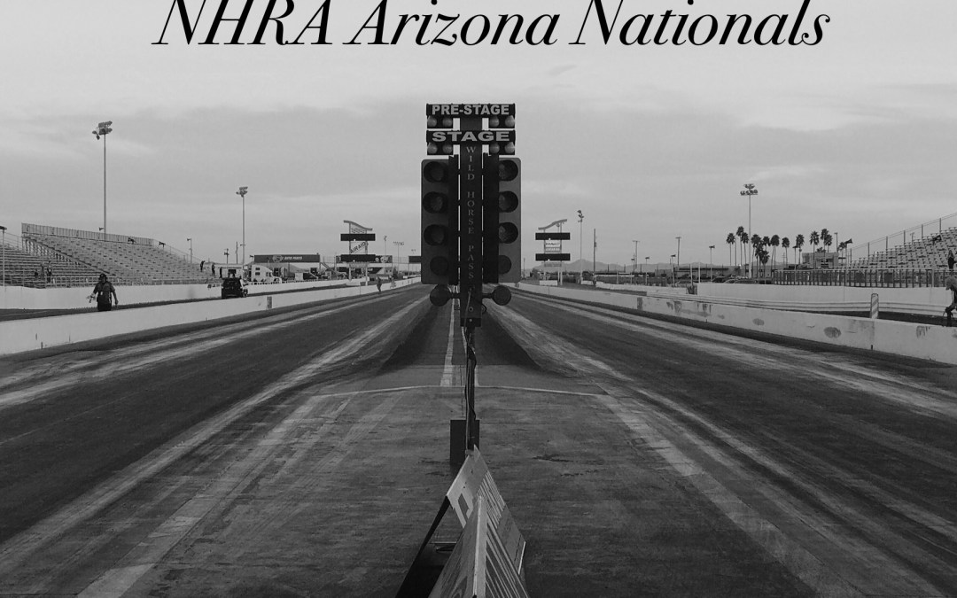 NHRA Arizona Nationals Race Report