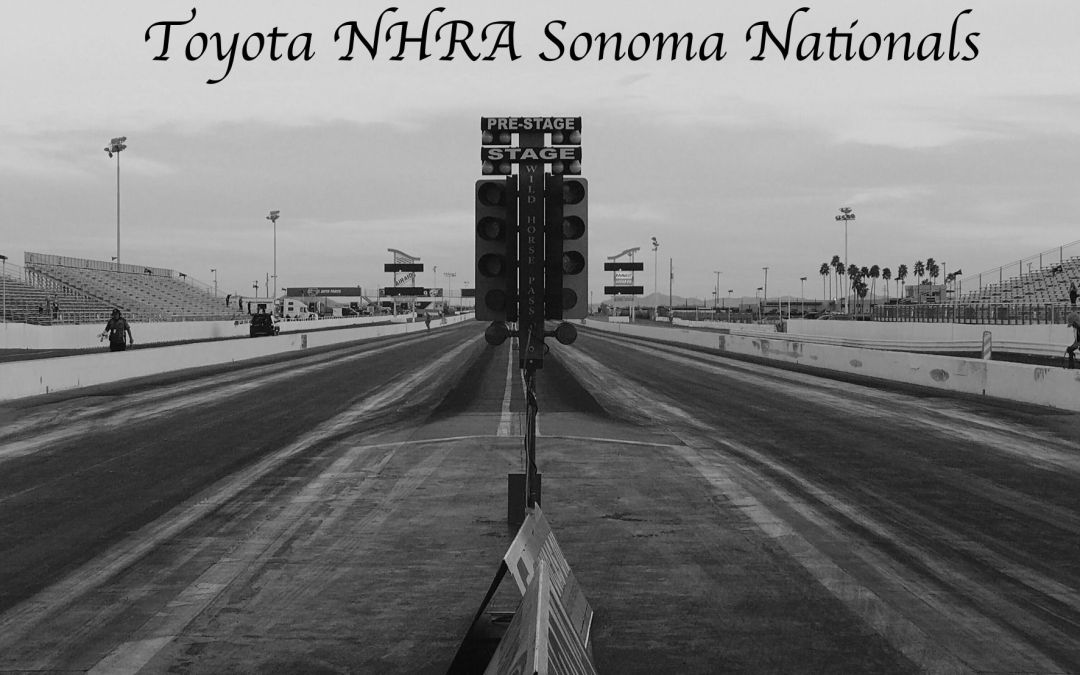 Toyota NHRA Sonoma Nationals Race Report